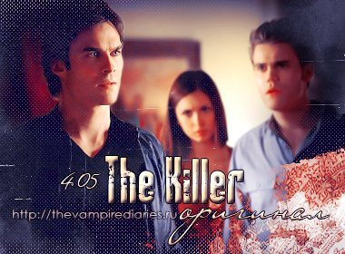 Watch on-line Vampire Diaries 4.05: The Killer