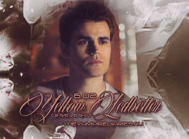 Watch on-line Vampire Diaries 6.02: Yellow Ledbetter