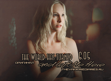 Watch on-line Vampire Diaries 6.05: The World Has Turned and Left Me Here