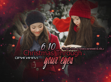 Watch on-line Vampire Diaries 6.10: Christmas Through Your Eyes