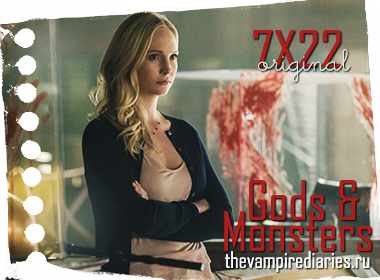 Watch on-line Vampire Diaries 7.22: Gods & Monsters